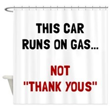 Car Runs Gas Shower Curtain