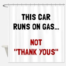 Car Runs Gas Shower Curtain