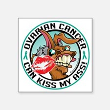"Ovarian-Cancer-Kiss-My-Ass Square Sticker 3"" x 3"""