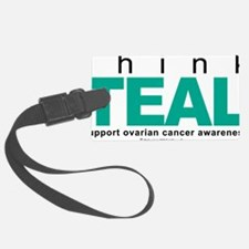 Think-TEAL-Ovarian-Cancer Luggage Tag