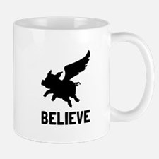 Flying Pig Believe Mugs
