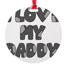 lovemydaddy3 Ornament