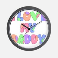 lovemydaddy1 Wall Clock