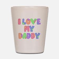 lovemydaddy1 Shot Glass
