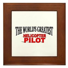 """The World's Greatest Helicopter Pilot"" Framed Til"