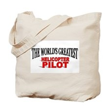 """""""The World's Greatest Helicopter Pilot"""" Tote Bag"""