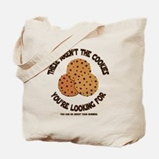 these arent the cookies Tote Bag
