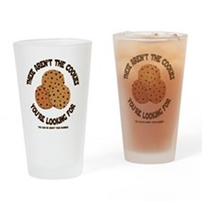 these arent the cookies Drinking Glass