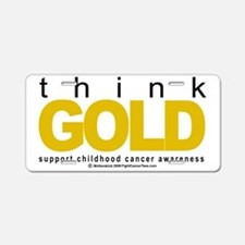 Childhood-Cancr-Think-GOLD Aluminum License Plate
