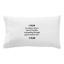 I Run Pillow Case