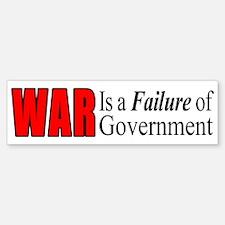 War is a Failure of Government Bumper Bumper Bumper Sticker
