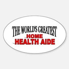 """The World's Greatest Home Health Aide"" Decal"