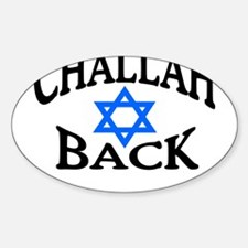 CHALLAH BACK T-SHIRT SHIRT JE Oval Decal