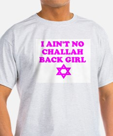 CHALLAH BACK GIRL AIN'T NO HO Ash Grey T-Shirt