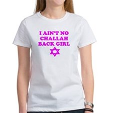CHALLAH BACK GIRL AIN'T NO HO Tee