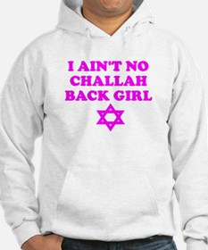 CHALLAH BACK GIRL AIN'T NO HO Jumper Hoody