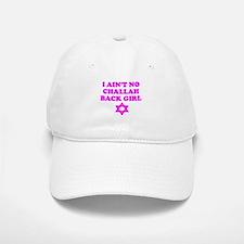 CHALLAH BACK GIRL AIN'T NO HO Baseball Baseball Cap