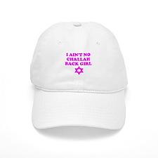 CHALLAH BACK GIRL AIN'T NO HO Baseball Cap