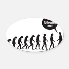 Evolution Stop Following Me Oval Car Magnet