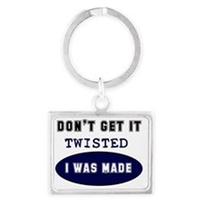DONT-GET-IT-TWISTED-FRONT Landscape Keychain