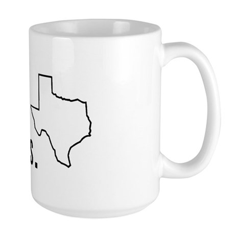 I totally hate Texas. Large Mug