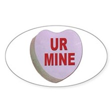 You Are Mine Valentine Candy Heart Oval Decal