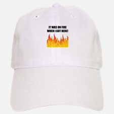 On Fire When Got Here Baseball Baseball Baseball Cap