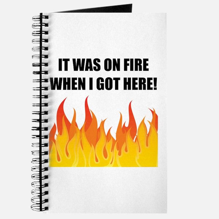 On Fire When Got Here Journal