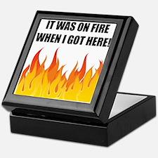 On Fire When Got Here Keepsake Box