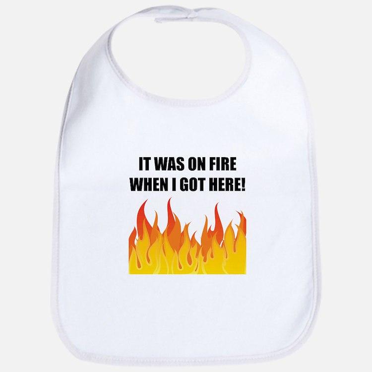 On Fire When Got Here Bib