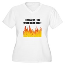 On Fire When Got Here Plus Size T-Shirt