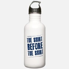 the shirt before the s Water Bottle
