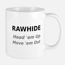 Rawhide Head em up Move em out Mugs