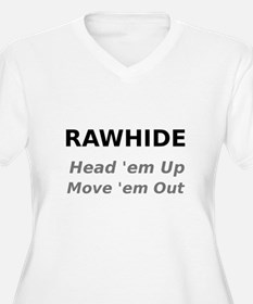 Rawhide Head em up Move em out Plus Size T-Shirt