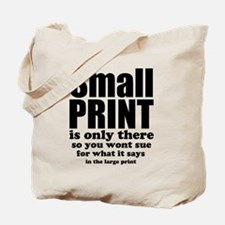 Small print is only there... Tote Bag