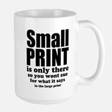 Small print is only there... Mugs