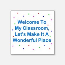 """Welcome To My Classroom Square Sticker 3"""" x 3"""""""