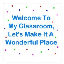 """Welcome To My Classroom Square Car Magnet 3"""" x 3"""""""