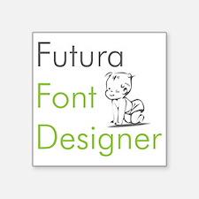 "futurafontdesignerCROP Square Sticker 3"" x 3"""