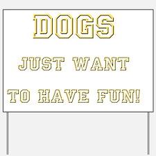 dogs fun dark Yard Sign