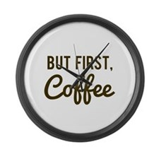 But First Coffee Large Wall Clock