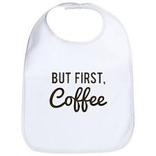 But First Coffee Bib