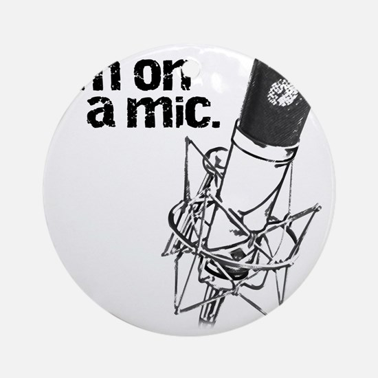 Im-on-a-mic-short_black Round Ornament