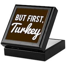 But First Turkey Keepsake Box