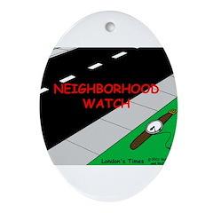 Neighborhood Watch Ornament (Oval)