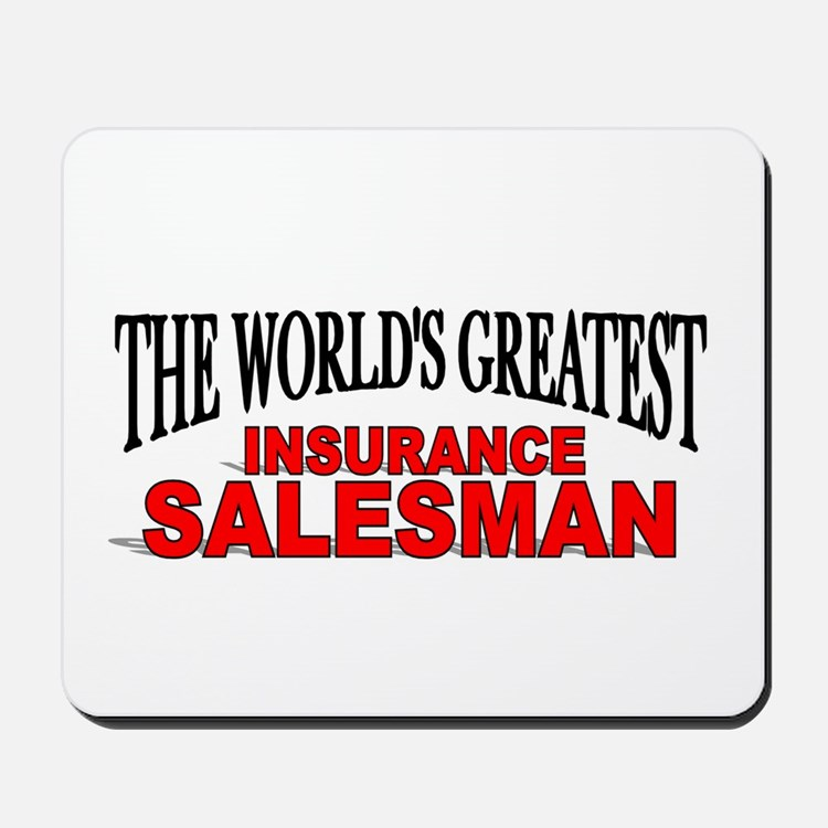 """The World's Greatest Insurance Salesman"" Mousepad"
