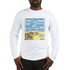 Days of Whine and Moses Long Sleeve T-Shirt