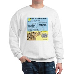 Days of Whine and Moses Sweatshirt