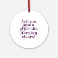 fibrofog_purple Round Ornament