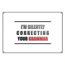 Im silently correcting your grammar Banner